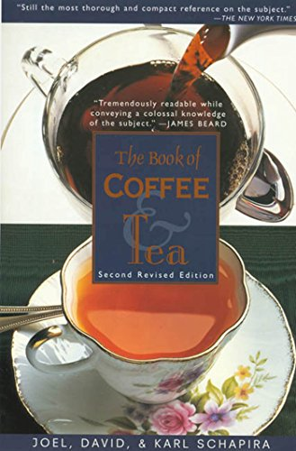 The Book of Coffee and Tea: A Guide to the Appreciation of Fine Coffees, Teas and Herbal Beverages (English Edition)