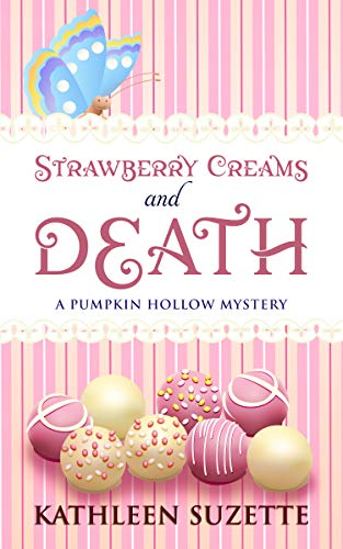 Strawberry Creams and Death: A Pumpkin Hollow Mystery, book 15