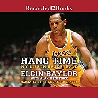 Hang Time     My Life in Basketball              By:                                                                                                                                 Elgin Baylor,                                                                                        Alan Eisenstock                               Narrated by:                                                                                                                                 Peter Jay Fernandez                      Length: 12 hrs and 46 mins     18 ratings     Overall 4.7