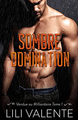 Couverture du livre Sombre Domination (Vendue au Milliardaire t. 1)