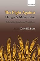 The Fight Against Hunger and Malnutrition: The Role of Food, Agriculture, and Targeted Policies (Oxford Studies in European Law)