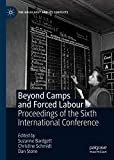 Beyond Camps and Forced Labour: Proceedings of the Sixth International Conference (The Holocaust and...