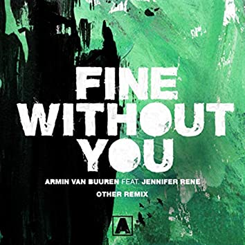 Fine Without You (Other Remix)