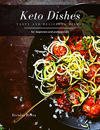 Keto Dishes: tasty and delicious dishes (English Edition)