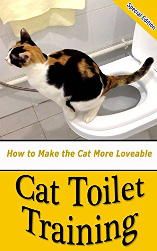 Cat Toilet Training: How to Make the Cat More Loveable (English Edition)