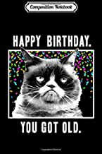 Composition Notebook: Grumpy Cat Happy Birthday You Got Old Confetti  Journal/Notebook Blank Lined Ruled 6x9 100 Pages