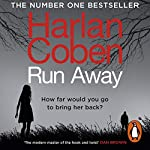 Run Away                   By:                                                                                                                                 Harlan Coben                               Narrated by:                                                                                                                                 Steven Weber                      Length: 10 hrs and 19 mins     61 ratings     Overall 4.4