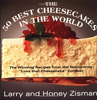 The 50 Best Cheesecakes in the World: The Winning Recipes from the Nationwide