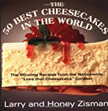 The 50 Best Cheesecakes in the World: The Winning Recipes from the Nationwide 'Love that Cheesecake' Contest