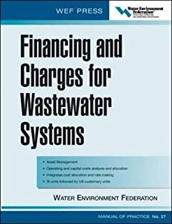 Financing and Charges for Wastewater Systems WEF MOP 27: WEF Manual of Practice No. 27