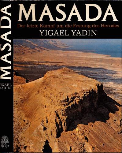 Masada. Der letzte Kampf um die Festung des Herodes. Dt. von Eva und Arne Eggebrecht.