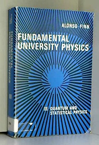 Fundamental University Physics: Quantum and Statistical Physics v.3: Quantum and Statistical Physics Vol 3 (World Student S.)