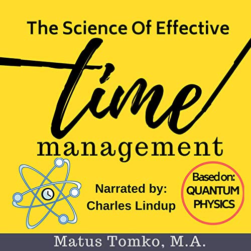 The Science of Effective Time Management audiobook cover art