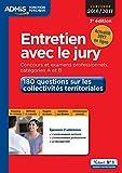 Entretien avec le jury - 180 questions sur les collectivités territoriales - Concours et examens professionnelles - Catégories A et B - Concours 2016-2017 - VUIBERT - 07/06/2016
