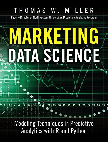 Marketing Data Science: Modeling Techniques in Predictive Analytics with R and Python (FT Press Analytics) by Miller, Thomas W. (2015) [Hardcover]