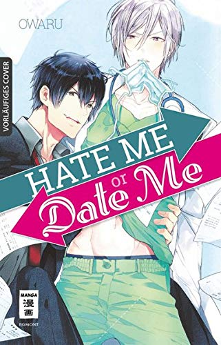 Hate me or Date me