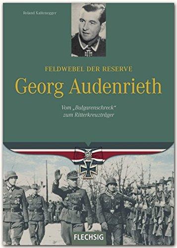 Ritterkreuzträger - Feldwebel der Reserve Georg Audenrieth - Vom