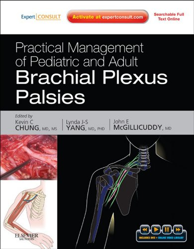 Practical Management of Pediatric and Adult Brachial Plexus Palsies: Expert Consult: Online, Print, and DVD (English Edition)