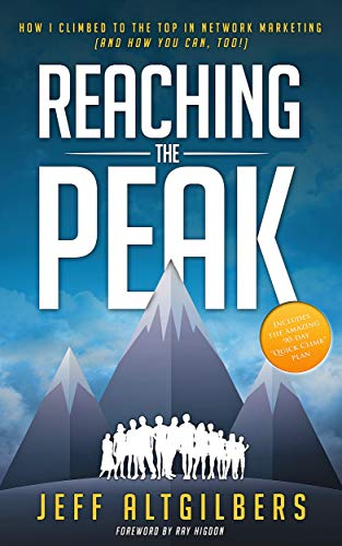 Reaching the Peak: How I Climbed to the Top in Network Marketing (and How You Can Too!) (English Edition)
