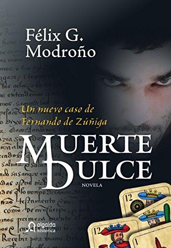 Muerte dulce (ALGAIDA LITERARIA - ALGAIDA HISTÓRICA) eBook: Modroño, Félix González: Amazon.es: Tienda Kindle