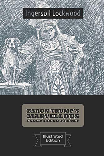 Baron Trump's Marvellous Underground Journey(Illustrated)