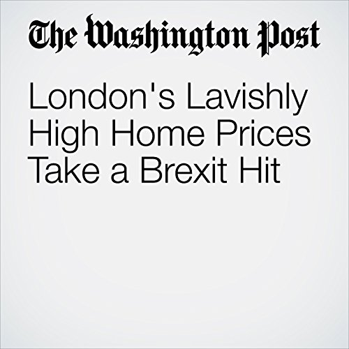 London's Lavishly High Home Prices Take a Brexit Hit audiobook cover art