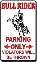 きれいな装飾、ブルライダー駐車場違反者のみがスローされます2289アルミサインノベルティ屋外ヴィンテージブリキの罪プレート金属壁ポスタープラーク