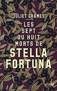 Les sept ou huit morts de Stella Fortuna par Juliet Grames