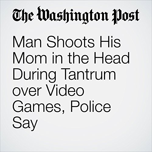 Man Shoots His Mom in the Head During Tantrum over Video Games, Police Say copertina