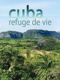 Cuba, refuge de vie