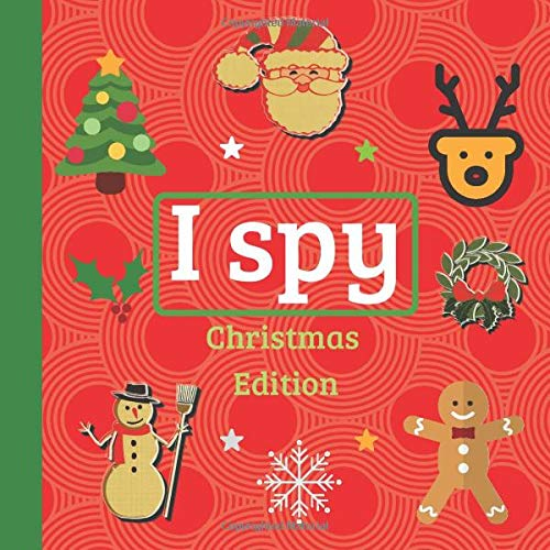 I spy - Christmas edition: Full colour picture riddle activity book for 3 - 5 year old kids