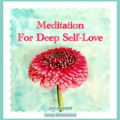 Listen Meditation for Deep Self-Love audio book