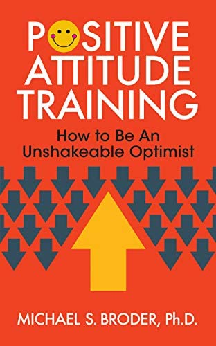 Positive Attitude Training How to Be an Unshakable Optimist product image