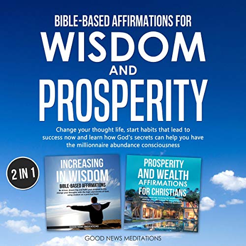 Bible-Based Affirmations for Wisdom and Prosperity Audiobook By Good News Meditations cover art