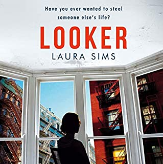 Looker                   By:                                                                                                                                 Laura Sims                               Narrated by:                                                                                                                                 Katherine Fenton                      Length: 5 hrs and 31 mins     1 rating     Overall 3.0