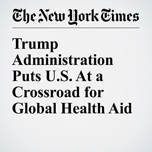 Trump Administration Puts U.S. At a Crossroad for Global Health Aid audiobook cover art