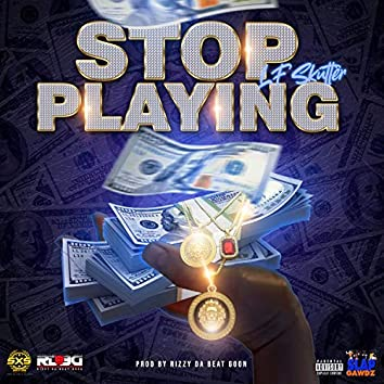 Stop Playing