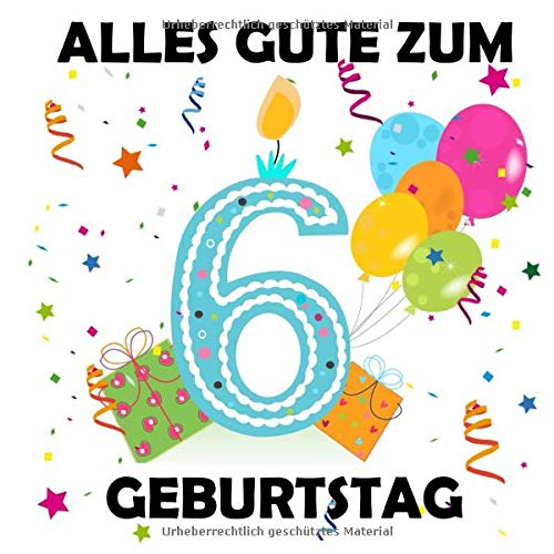 Alles Gute zum 6 Geburtstag: Gästebuch zum Eintragen, Tolle Erinnerung, Für bis zu 100 Gäste,...