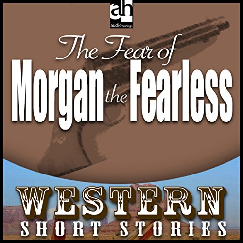 The Fear of Morgan the Fearless audiobook cover art