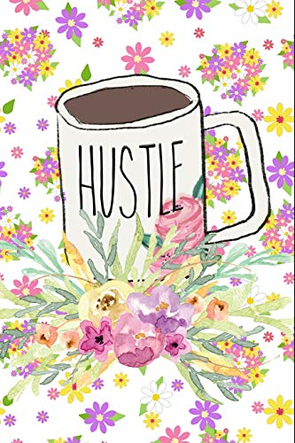 Hustle: Motivational Quote Coffee Mug Busy Mom Hustle Gift Journal: This is a Blank Lined Diary that makes a perfect Mother's Day gift for women. It's ... pages, a convenient size to write things in.