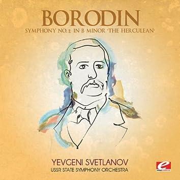 "Borodin: Symphony No. 2 in B Minor ""The Herculean"" (Digitally Remastered)"