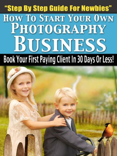 How To Start Your Own Photography Business - Step by Step Guide For Newbies