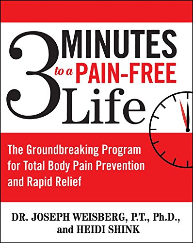3 Minutes to a Pain-Free Life: The Groundbreaking Program for Total Body Pain Prevention and Rapid Relief (English Edition)