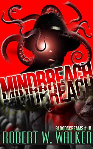 MINDBREACH: Bloodscreams #10 (Bloodscreams Series) by [Robert Walker]
