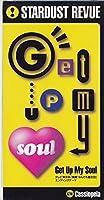 Get Up My Soul~