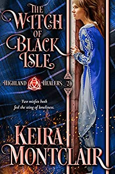The Witch of Black Isle (Highland Healers Book 2) by [Keira Montclair]