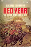 Red Year: Indian Rebellion of 1857