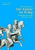 Der Kaiser im Krieg (Image & Context) (German Edition)