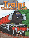Trains Coloring Book: A Color Therapy Book Of Steam Engines, Electric Trains, Trams, Trains & All Things Railroad