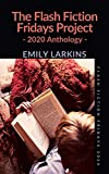 The Flash Fiction Fridays Project: 2020 Anthology (English Edition)